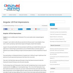Angular JS First Impressions - Continued Learning