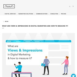 What are Views & Impressions in Digital Marketing and how to measure it? - Digital Marketing Tips