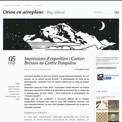 Impressions d'exposition : Cartier-Bresson au Centre Pompidou