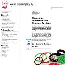 Réussir les impressions de filaments flexibles « Wiki Filimprimante3D