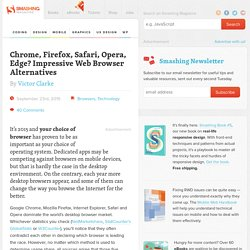 Chrome, Firefox, Safari, Opera, Edge? Impressive Web Browser Alternatives