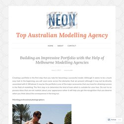 Building an Impressive Portfolio with the Help of Melbourne Modelling Agencies – Top Australian Modelling Agency