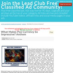What Makes Poe Currency So Impressive? Anthem - Join the Lead Club Free Classified Ad Community!