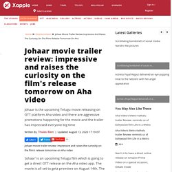 Johaar movie trailer review: impressive and raises the curiosity on the film's release tomorrow on Aha video - Telugu Movie News