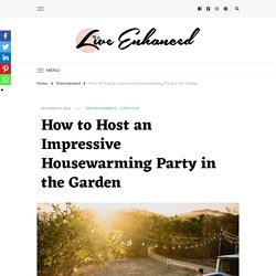 How to Host an Impressive Housewarming Party in the Garden