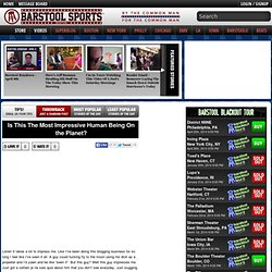 & Is This The Most Impressive Human Being On the Planet? Barstool Sports: Boston - StumbleUpon