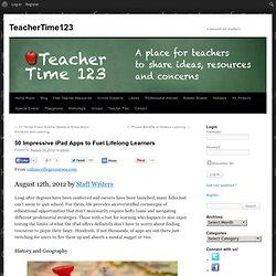 50 Impressive iPad Apps to Fuel Lifelong Learners