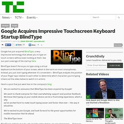 Google Acquires Impressive Touchscreen Keyboard Startup BlindType