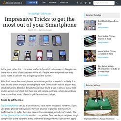Impressive Tricks to get the most out of your Smartphone