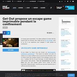 Get Out propose un escape game imprimable pendant le confinement - Actualité - Lille La Nuit.com