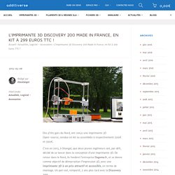 L'imprimante 3D Discovery 200 Made In France, en kit à 299 Euros TTC ! - Additiverse