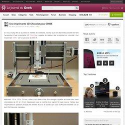 Une imprimante 3D Chocolat pour 3000€