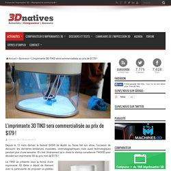 L'imprimante 3D TIKO sera commercialisée au prix de $179 !