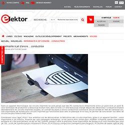 Nouvelles - Imprimante à jet d'encre… conductrice Elektor