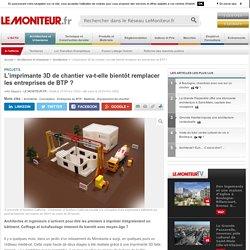 L'imprimante 3D de chantier va-t-elle bientôt remplacer les entreprises de BTP ? - Projets