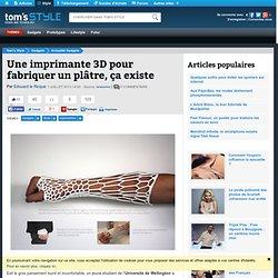 Une imprimante 3D pour fabriquer un plâtre, ça existe