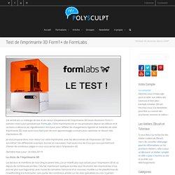 Test de l'imprimante 3D Form1 de FormLabs