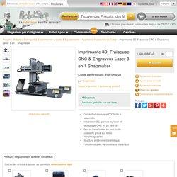 Imprimante 3D, Fraiseuse CNC & Engraveur Laser 3 en 1 Snapmaker
