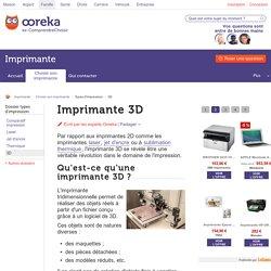 Imprimante 3D : tout sur la révolution de l'imprimante 3D
