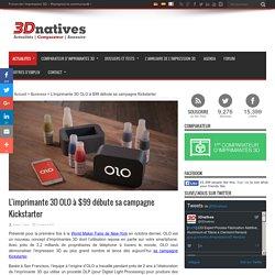 L'imprimante 3D OLO à $99 débute sa campagne Kickstarter