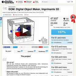 dood présente DOM: Digital Object Maker, Imprimante 3D