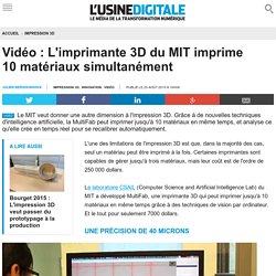 Vidéo : L'imprimante 3D du MIT imprime 10 matériaux simultanément