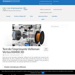 Test de l'imprimante Velleman Vertex K8400 3D