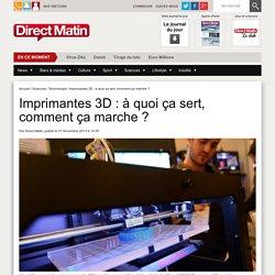 Imprimantes 3D : à quoi ça sert, comment ça marche ?