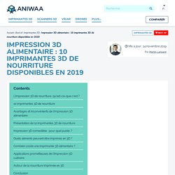 12 imprimantes 3D alimentaires disponibles en 2019 (extrusion de pâte)
