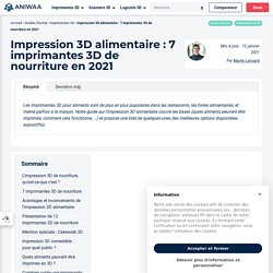 Top 7 imprimantes 3D alimentaires disponibles en 2021