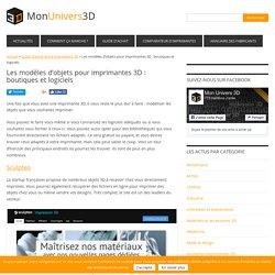 Les modèles d'objets pour imprimantes 3D : boutiques et logiciels