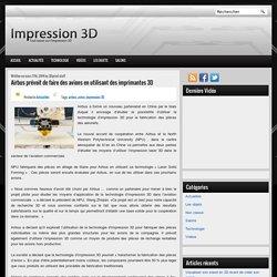Airbus prévoit de faire des avions en utilisant des imprimantes 3D