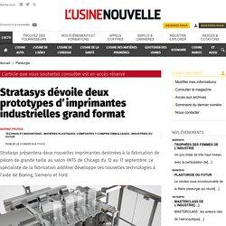 Stratasys dévoile deux prototypes d'imprimantes industrielles grand format - Plasturgie