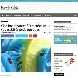 Cinq imprimantes 3D testées pour vos activités pédagogiques - École branchée