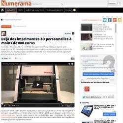 Déjà des imprimantes 3D personnelles à moins de 800 euros