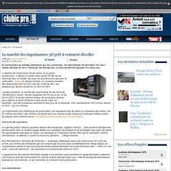 Le marché des imprimantes 3D prêt à vraiment décoller