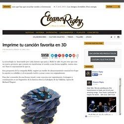Imprime tu canción favorita en 3D - Eleanor Rigby