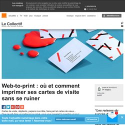 Web-to-print: où et comment imprimer ses cartes de visite sans se ruiner