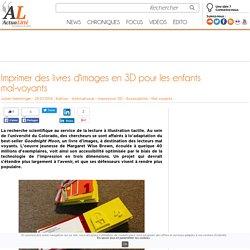 Imprimer des livres d'images en 3D pour les enfants mal-voyants