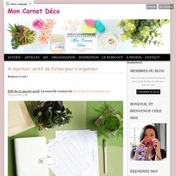 A imprimer: un kit de fiches pour s'organiser - Mon carnet déco, DIY, organisation, idées rangement.