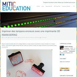 Imprimer des tampons encreurs avec une imprimante 3D K8200/3DRAG – MITIC & Education