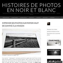 Imprimer ses photos sur papier haut de gamme à la maison