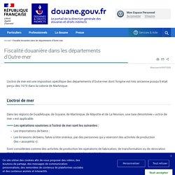 Fiscalité douanière dans les départements d'Outre-mer ImprimerEnvoyer par ema...