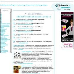 A - Les termes de l'imprimerie et des industries graphiques