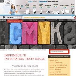 Imprimerie ITI INTEGRATION TEXTE IMAGE. : votre imprimeur ROMAGNAT