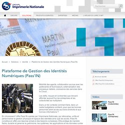 Imprimerie Nationale - Plateforme de Gestion des Identités Numériques (Pass'IN)