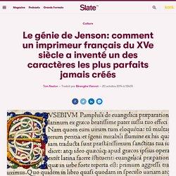 Le génie de Jenson: comment un imprimeur français du XVe siècle a inventé un des caractères les plus parfaits jamais créés