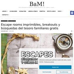 Escape rooms imprimibles, breakouts y búsquedas del tesoro familiares gratis