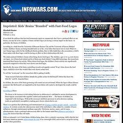 "» Imprinted: Kids' Brains ""Branded"" with Fast-Food Logos Alex Jones"