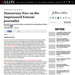 Democracy Now on the imprisoned Yemeni journalist